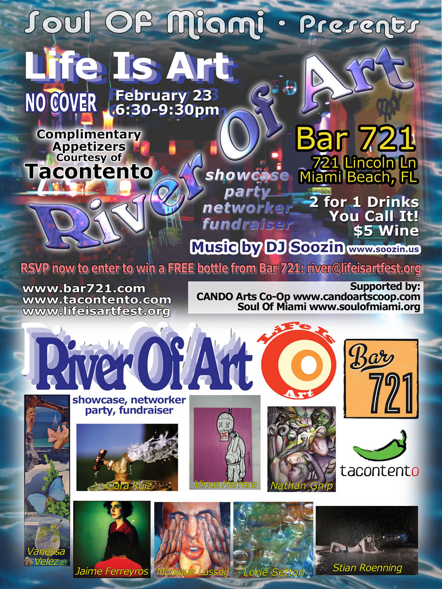 EVENT #31 Life Is Art and Soul Of Miami present The River Of Art South Florida Showcase on February 23