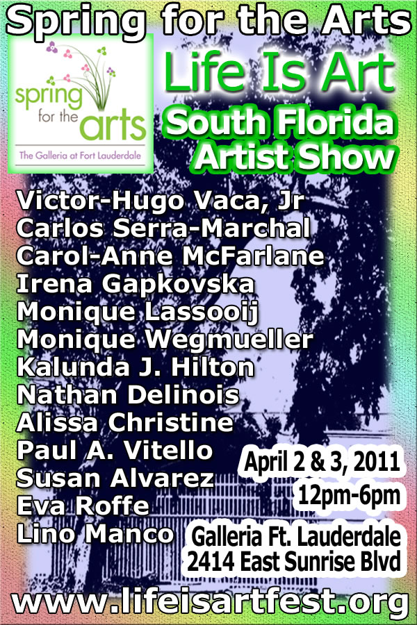 EVENT #34 Galleria Ft. Lauderdale Spring for the Arts Life Is Art South Florida Artist Show April 2 & 3, 2011