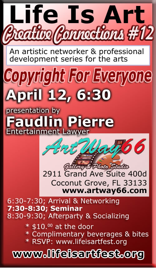 EVENT #35 Life Is Art Creative Connections #12 – Copyright for Everyone April 12, 2011