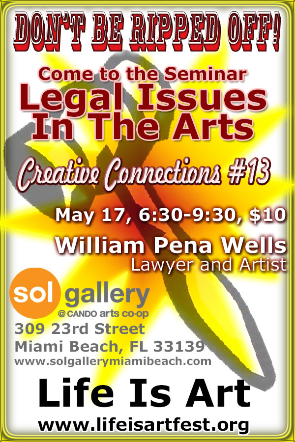 EVENT #38 Life Is Art Creative Connections #13 – Legal Issues in the Arts May 17, 2011