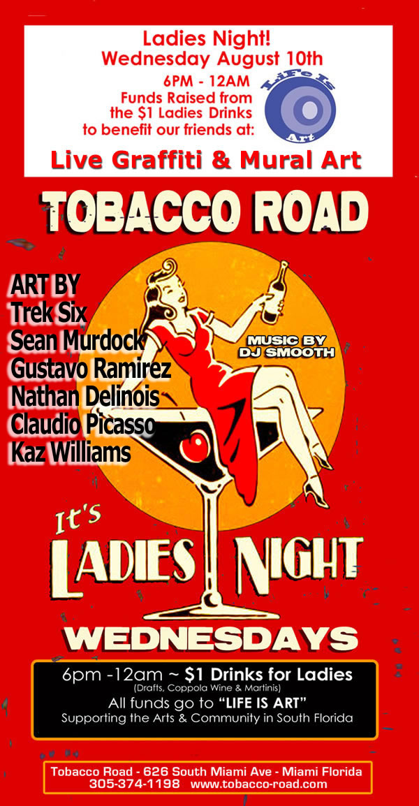 EVENT #43 Tobacco Road awesome Ladies Night raising money for Life Is Art!  Now with LIVE ART! August 10