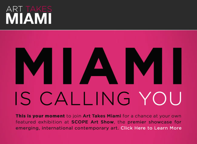 From Art Takes Miami 2011: Win a Booth at Scope Miami 2011 during Art Basel Deadline September 30, 2011