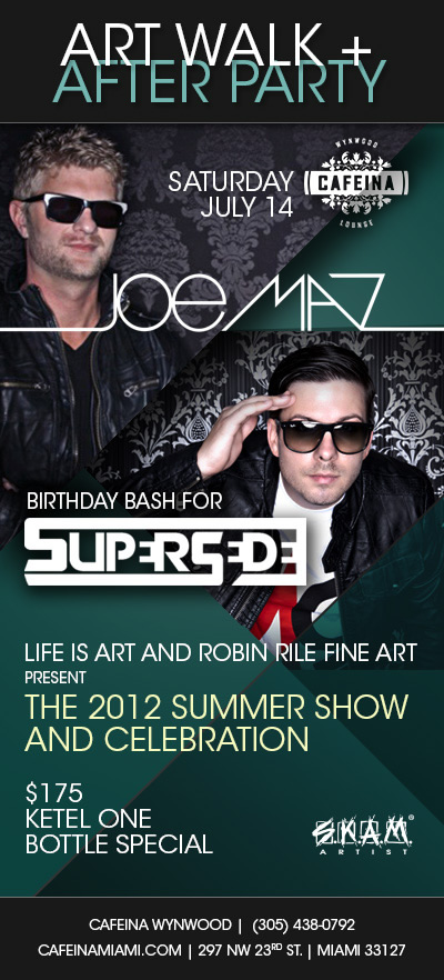 Join Life Is Art for The Wynwood Art Walk Afterparty at Cafeina with Joe Maz and Supersede July 14, 2012