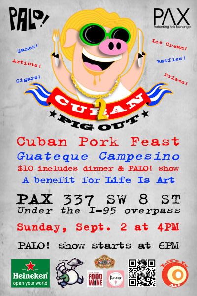 EVENT #58 PALO! Cuban Pig Out 2 @ PAX benefiting Life Is Art on September 2, 2012