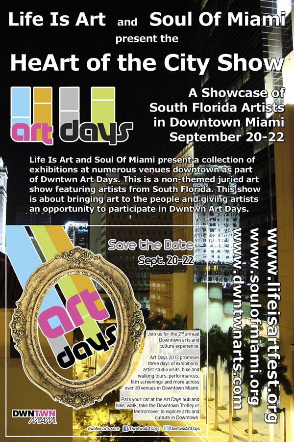 EVENT #65 Life Is Art and Soul Of Miami present the HeArt of the City Show during Dwntwn Art Days September 20-22, 2013