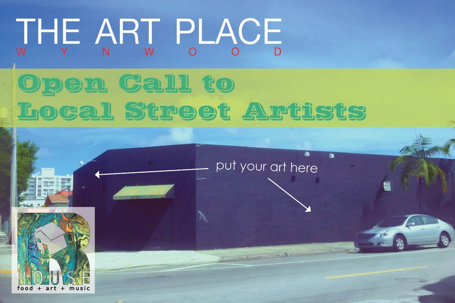 From R house: 2727 NW 2nd Ave: Call for Artists Open Call to Street Artists Deadline September 20, 2013