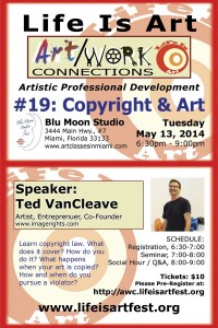 EVENT #80 Life Is Art presents Art/Work Connections #19: Copyright and Art with Ted VanCleave at Blu Moon Studio on May 13, 2014