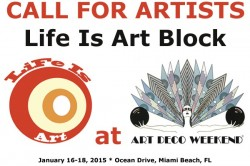 Life Is Art Official Call for Artists – Life Is Art Block at Art Deco Weekend Deadline December 21, 2014