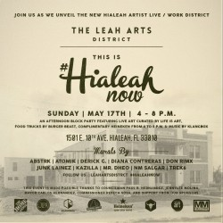 EVENT #107 Join Life Is Art at The Leah Arts District Unveiling and Block Party #HialeahNow on May 17, 2015