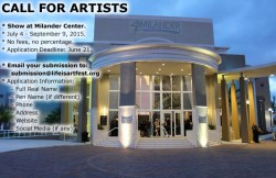 A Very Quick Call For Artists – Exhibition at Milander Center, Deadline June 21, 2015