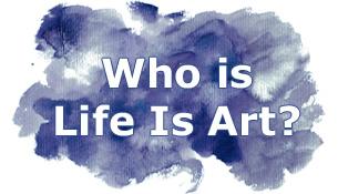 Life Is Art Team