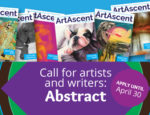 "From ArtAscent: Call for Artists ""Abstract"" International Call - Art & Literature Journal - Deadline April 30, 2019, Deadline April 30, 2019"