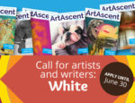 "From ArtAscent: Call for Artists ""White"" International Call - Art & Literature Journal - Deadline June 30, 2019"