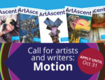 "From ArtAscent: Call for Artists ""Motion"" International Call - Art & Literature Journal - Deadline October 31, 2019, Deadline October 31, 2019"