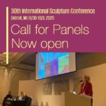 From International Sculpture Center: Call for Artists 30th International Sculpture Conference: Call for Panels, Deadline 02/12/2020