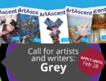 "From ArtAscent: Call for Artists ""Grey"" International Call - Art & Literature Journal, Deadline February 28, 2020"