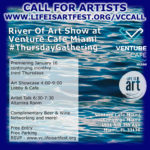 Life Is Art CALL FOR ARTISTS - River Of Art at Venture Cafe Miami