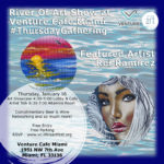 River Of Art Show @ Venture Café Miami #ThursdayGathering Featuring Rei Ramirez on January 16, 2020