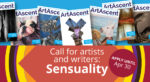 "From ArtAscent: Call for Artists ""Sensuality"" International Call - Art & Literature Journal - Deadline April 30, 2020"
