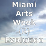 Miami Arts Week (R)Evolution