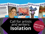 "From ArtAscent: Call for Artists ""Isolation"" International Call - Art & Literature Journal - Deadline August 31, 2020"